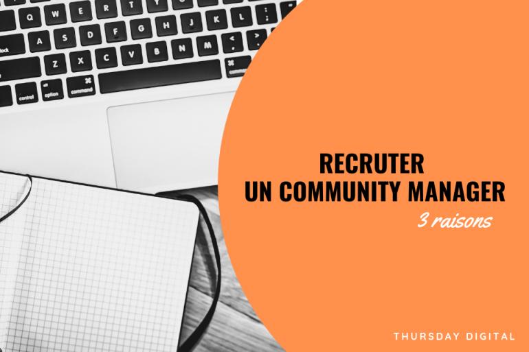 3 Raisons De Recruter Un Community Manager Dans Votre Entreprise